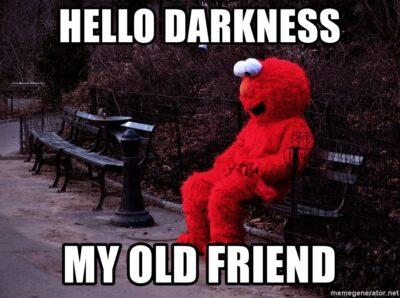 hello-darkness-my-old-friend.jpg